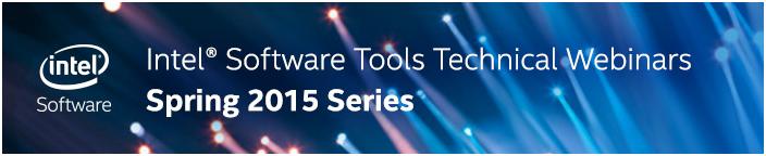2015 年春のインテル® ソフトウェア技術ウェビナーシリーズ
